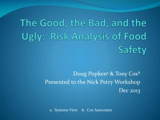 The Good, the Bad, and the Ugly: Risk Analysis of Food Safety