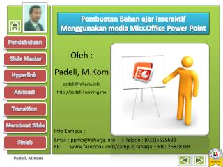 Pembuatan Bahan  ajar  Interaktif Menggunakan  media  Micr.Office  Power Point