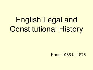 English Legal and Constitutional History