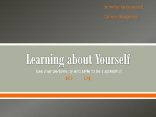 Learning about Yourself