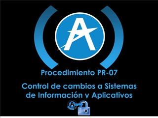 Procedimiento PR-07 Control de cambios a Sistemas de Informaci n y Aplicativos