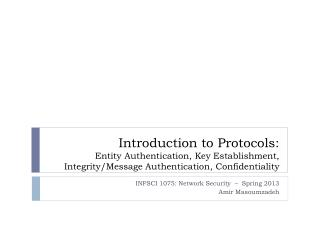 INFSCI 1075:  Network Security   –  Spring 2013 Amir  Masoumzadeh