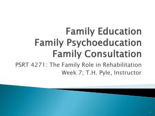Family Education Family Psychoeducation  Family Consultation