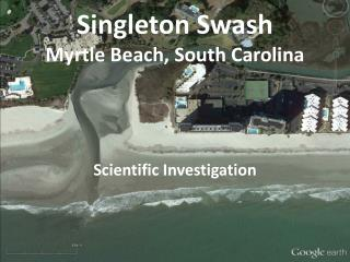 Singleton Swash Myrtle Beach, South Carolina