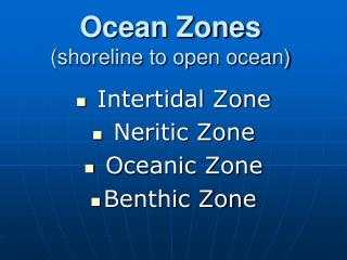 Ocean Zones (shoreline to open ocean)
