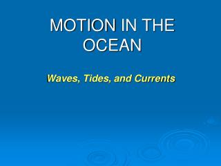 MOTION IN THE OCEAN