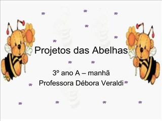 Projetos das Abelhas
