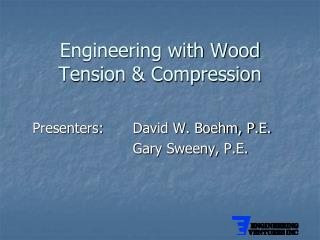 Engineering with  Wood Tension & Compression