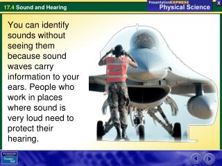 Sound waves  are longitudinal waves—compressions and rarefactions that travel through a medium.