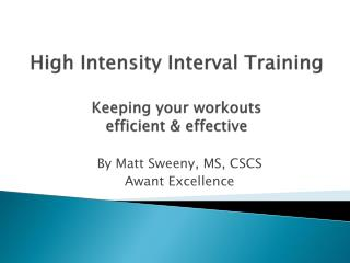 High Intensity Interval Training Keeping your workouts  efficient & effective