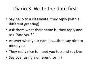 Diario  3  Write the date first!