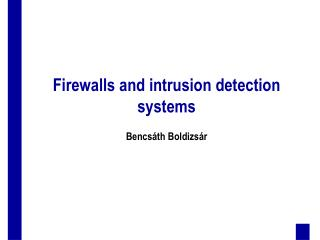 Firewalls and intrusion detection systems