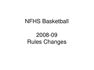 NFHS Basketball 2008-09 Rules Changes