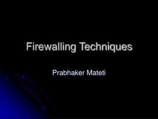 Firewalling Techniques