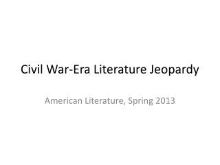 Civil War-Era Literature Jeopardy