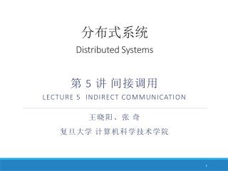 ?????  Distributed Systems ?  5  ?  ?? ?? Lecture  5  Indirect Communication