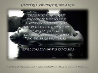 CENTRO SWINGER MEXICO