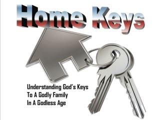 A look at the Biblical Keys to a healthy family.