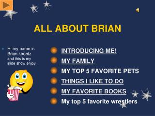 ALL ABOUT  BRIAN