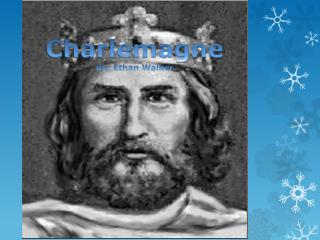 Charlemagne By: Ethan Walker