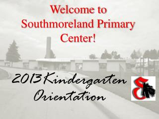 Welcome to  Southmoreland Primary Center!