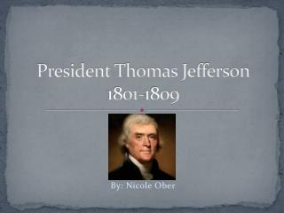 President Thomas Jefferson 1801-1809