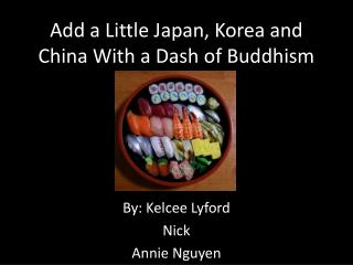 Add a Little Japan, Korea and China With a Dash of Buddhism