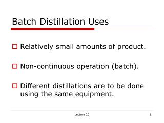 Batch Distillation Uses