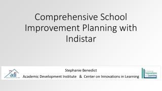 Comprehensive School Improvement Planning with Indistar