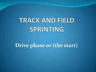 TRACK AND FIELD SPRINTING