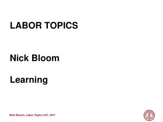 LABOR TOPICS Nick Bloom Learning