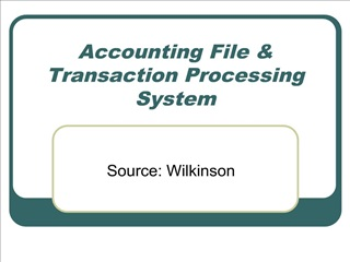 Accounting File  Transaction Processing System