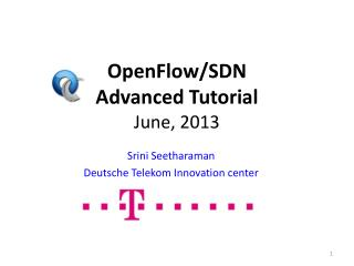 OpenFlow /SDN  Advanced Tutorial June, 2013
