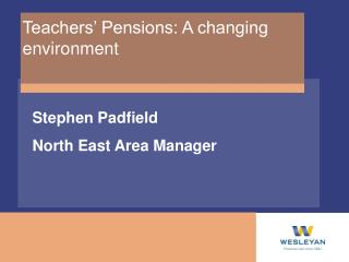 Teachers' Pensions: A changing environment