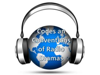 Codes an Conventions of Radio Dramas