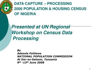 DATA CAPTURE   PROCESSING          2006 POPULATION  HOUSING CENSUS         OF NIGERIA                 Pr