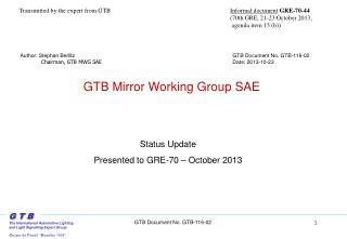 Status Update  Presented to GRE-70 –  October 2013