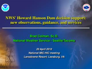 NWS' Howard Hanson Dam decision support:  new observations, guidance, and services