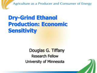 Dry-Grind Ethanol Production: Economic Sensitivity