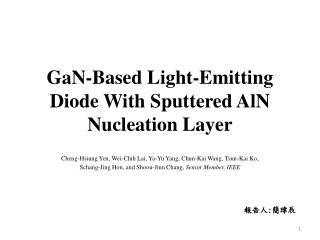 GaN -Based Light-Emitting Diode With Sputtered  AlN  Nucleation Layer