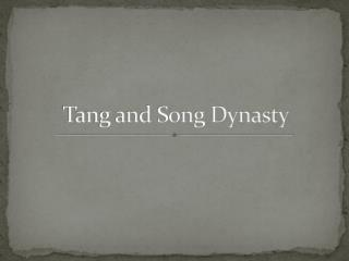 Tang and Song Dynasty