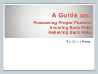 A Guide on: Possessing Proper Posture Avoiding Back Pain Relieving Back Pain
