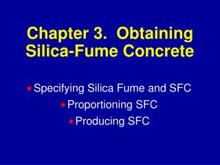 Chapter 3.  Obtaining Silica-Fume Concrete