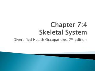 Chapter 7:4 Skeletal  System