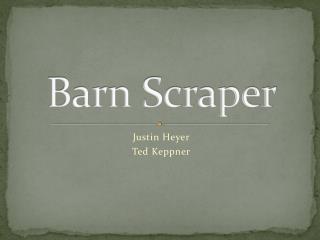 Barn Scraper