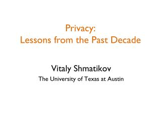 Privacy: Lessons from the Past Decade