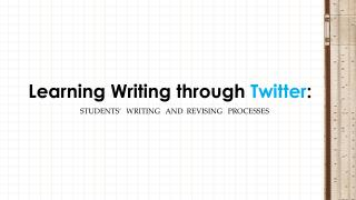 Learning Writing through  Twitter :