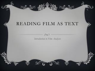 Reading Film as  Text