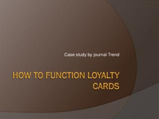 How to function loyalty cards