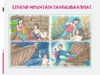 LEGEND MOUNTAIN TANGKUBAN BOAT